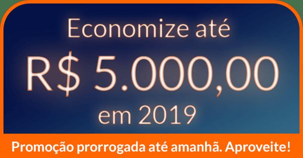 Economize até R$ 5.000.00 em 2019