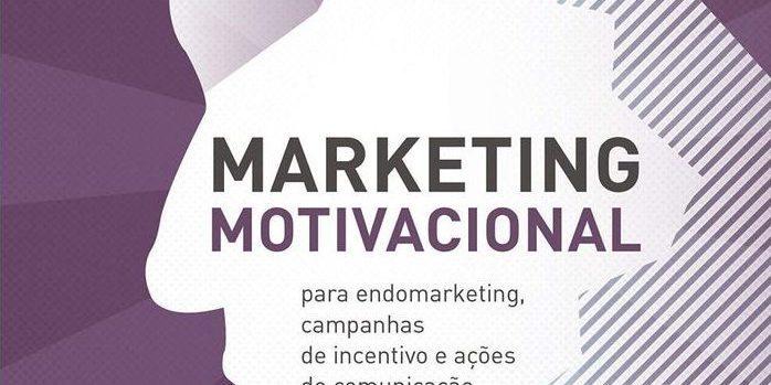 O Marketing Motivacional Uma Velha Nova Oportunidade